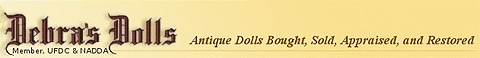 Debra's Dolls - Antique Dolls Bought, Sold, Appraised, and Restored
