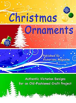 CHRISTMAS ORNAMENTS: Authentic Victorian Designs